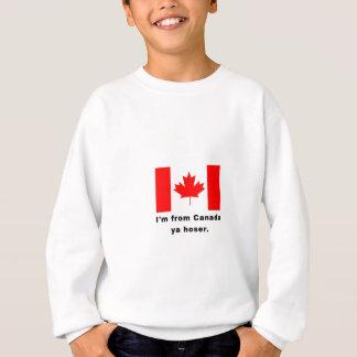 Ich komme aus Kanada Ya Hoser Sweatshirt