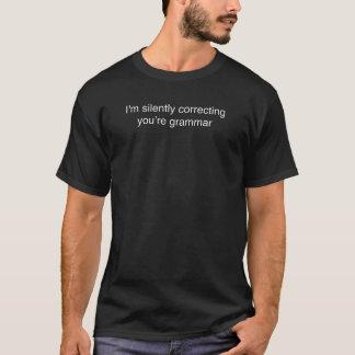 Ich korrigiere still Ihre Grammatik - lustiges T-Shirt