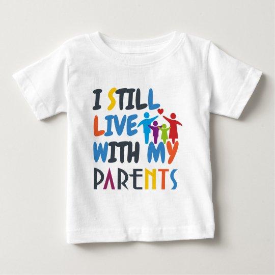 Ich lebe noch mit meinen Eltern Baby T-shirt