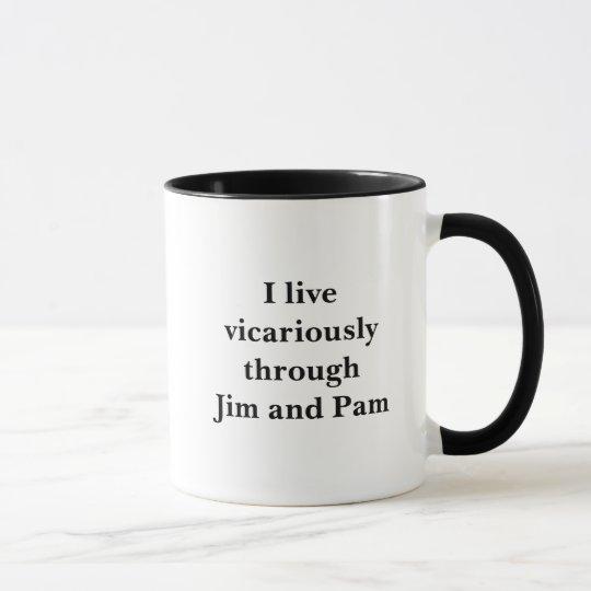 Ich lebe stellvertretend durch Jim und PAM Tasse