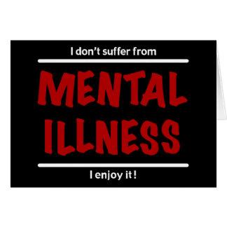 Ich leide nicht unter Geisteskrankheit, ich Grußkarte