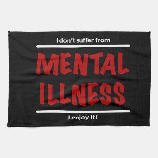 Ich leide nicht unter Geisteskrankheit, ich Handtuch