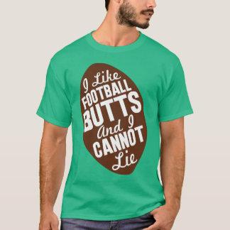 Ich mag Fußball-Hintern T-Shirt