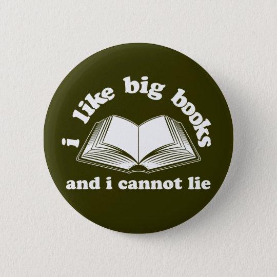 Ich mag große Bücher und ich kann nicht liegen Runder Button 5,1 Cm