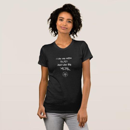 Ich mag mein Kaffee-Schwarzes gerade wie mein T-Shirt