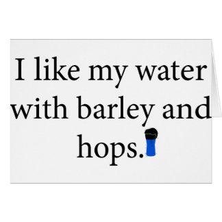 Ich mag mein Wasser mit Gerste und hoffe Karte