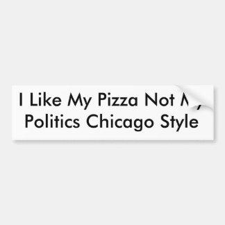 Ich mag meine Chicago-Art Politik der Pizza nicht Autoaufkleber