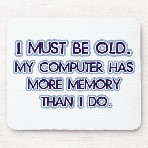 Ich muss alt sein, mein Computer habe mehr Gedächt Mousepads