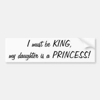 Ich muss König sein, meine Tochter bin ein Prinzes Auto Sticker