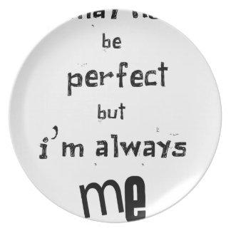 ich nicht bin zwar perfekt, aber ich bin immer ich melaminteller