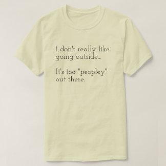 Ich nicht wirklich mag gehende Außenseite… Sie ist T-Shirt