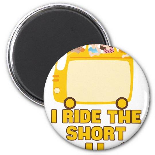 Ich reite das kurze Bus GELB-SCHULbus-COMIC Runder Magnet 5,7 Cm