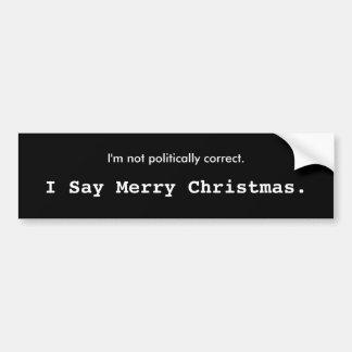 Ich sage frohe Weihnachten., ich bin nicht politis Auto Sticker