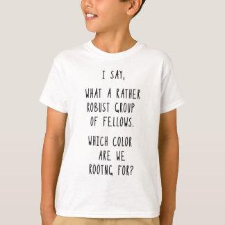 Ich sage ..... Trägt Shirt zur Schau