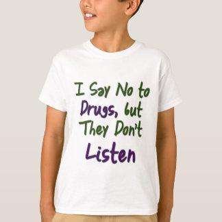 Ich-Sagen-Kein-zu-Drogen, T-Shirt