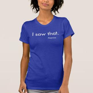 """""""Ich sah den"""" - Karma T-Shirt"""