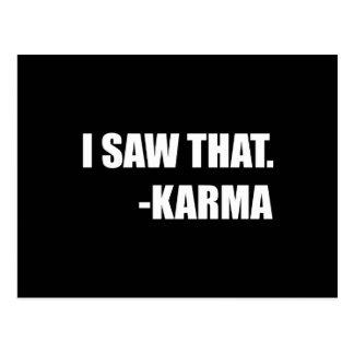 Ich sah dieses Karma Postkarte