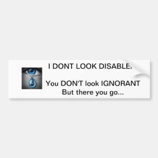 """""""Ich schaue nicht mit Behinderung"""" Autoaufkleber"""