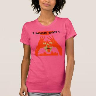 ICH SCHAUE SIE! T-Shirt