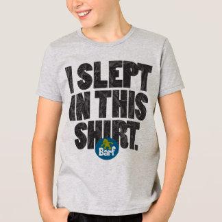Ich schlief in diesem Hemd T-Shirt