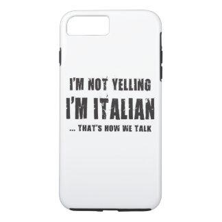 Ich SCHREIE NICHT, ich bin ITALIENISCH…, DER IST, iPhone 7 Plus Hülle