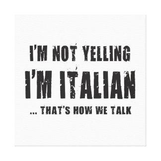 Ich SCHREIE NICHT, ich bin ITALIENISCH…, DER IST, Leinwanddruck