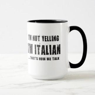 Ich SCHREIE NICHT, ich bin ITALIENISCH…, DER IST, Tasse