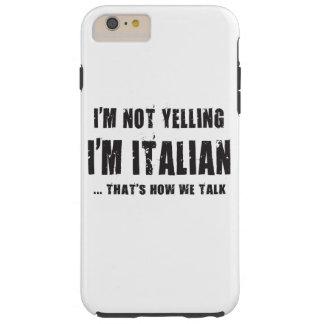 Ich SCHREIE NICHT, ich bin ITALIENISCH…, DER IST, Tough iPhone 6 Plus Hülle