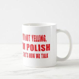 Ich SCHREIE NICHT, ich bin POLITUR, DIE IST, WIE Kaffeetasse