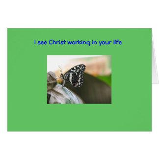 Ich sehe Christus, in Ihrem Leben zu arbeiten Karte