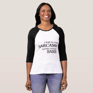 Ich sehe Ihren Sarkasmus und hebe Sie irgendein T-Shirt