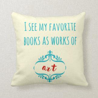 Ich sehe meine Lieblingsbücher als Kunstwerke Kissen