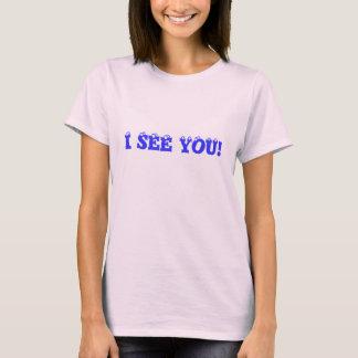 ICH SEHE SIE! Damen-T - Shirt