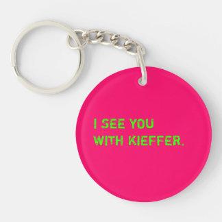 Ich sehe Sie mit Kieffer Schlüsselanhänger
