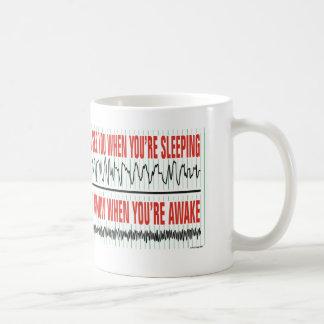Ich sehe Sie, wenn Sie Schlafen… Kaffee-Tasse sind Kaffeetasse