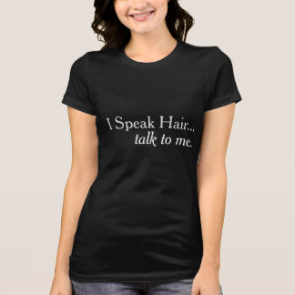 Ich spreche Haar-Friseur-Marketings-T - Shirt