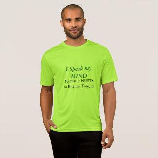 Ich spreche meinen Verstand, weil er verletzt, um T-Shirt