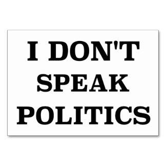 Ich spreche nicht Politik