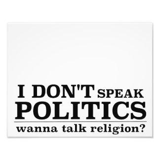 Ich spreche nicht Politik Foto Drucke