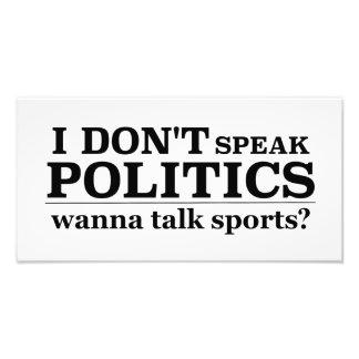 Ich spreche nicht Politik will, um Sport zu Foto