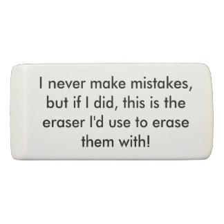 Ich stelle nie Fehler-Radiergummi her Radiergummi 1