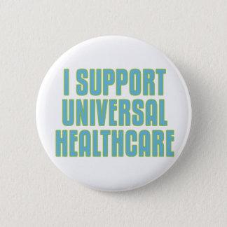 Ich stütze universelles Gesundheitswesen Runder Button 5,1 Cm