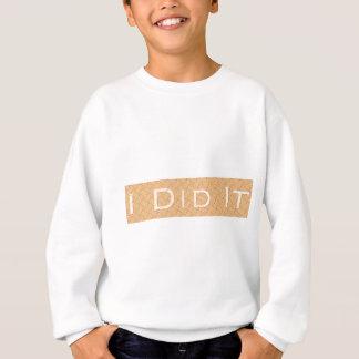 Ich tat es sweatshirt