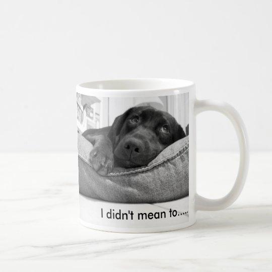 Ich tat nicht gemein ....... kaffeetasse