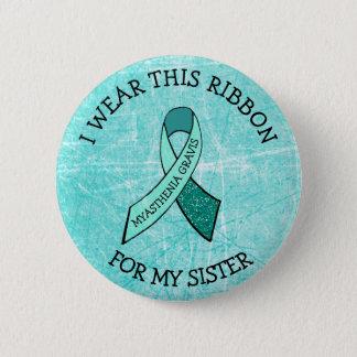 Ich trage dieses Band für meinen Schwester Runder Button 5,7 Cm