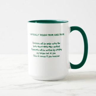 Ich trete offiziell vom Erwachsensein zurück Tasse