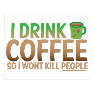 Ich trinke KAFFEE, also töte ich nicht Leute Postkarte