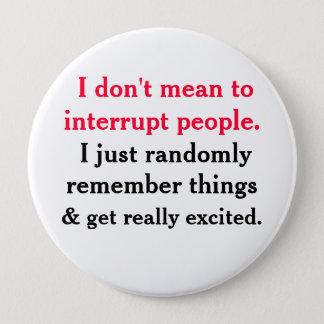 Ich tue nicht gemein, Leute-Knopf zu unterbrechen Runder Button 10,2 Cm