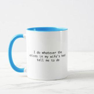 Ich tue, was auch immer im Kopf meiner Ehefrauen Tasse