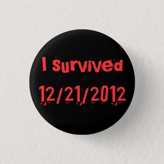 ich überlebte 12/21/2012 runder button 3,2 cm